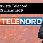 Luca Pastorino, intervista a Telenord del 31 marzo 2020 | VIDEO